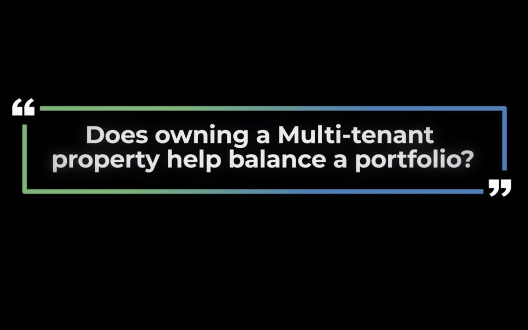 Does Owning a Multi-Tenant Property Help Balance a Portfolio?